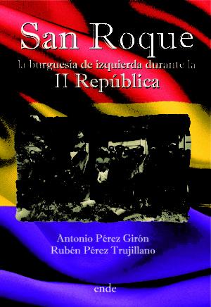 portada-san-roque-la-burguesia-de-izquierda-durante-la-ii-republica