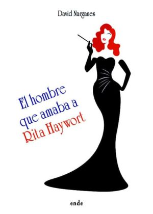 portada-el-hombre-que-amaba-a-rita-hayworth