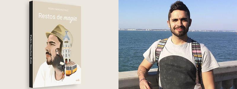 Entrevista al autor Pedro Sánchez Ruiz sobre su libro Restos de magia.
